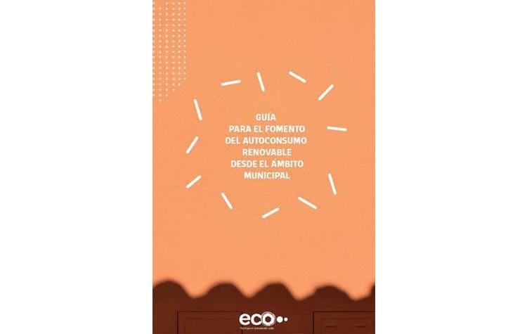 Guía práctica para el fomento del autoconsumo renovable desde el ámbito municipal